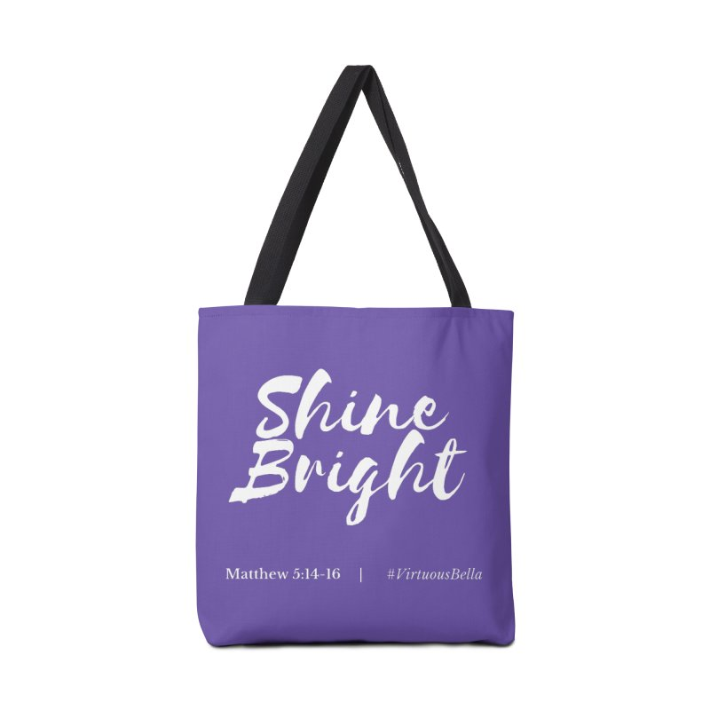 Shine Bright (White Letters) Women's Clothing, Home and Accessories Accessories Bag by Virtuousbella Boutique