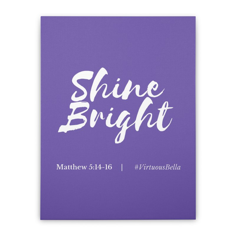 Shine Bright (White Letters) Women's Clothing, Home and Accessories Home Stretched Canvas by Virtuousbella Boutique