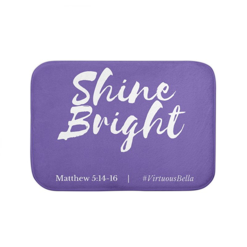 Shine Bright (White Letters) Women's Clothing, Home and Accessories Home Bath Mat by Virtuousbella Boutique