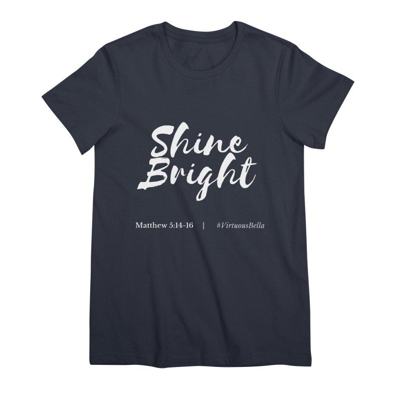 Shine Bright Purple (White Letters) Women's Premium T-Shirt by Living Virtuous Boutique