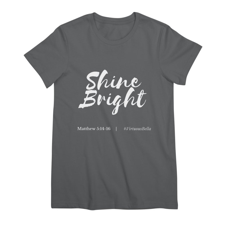 Shine Bright Purple (White Letters) Women's Premium T-Shirt by Living Virtuous Boutique