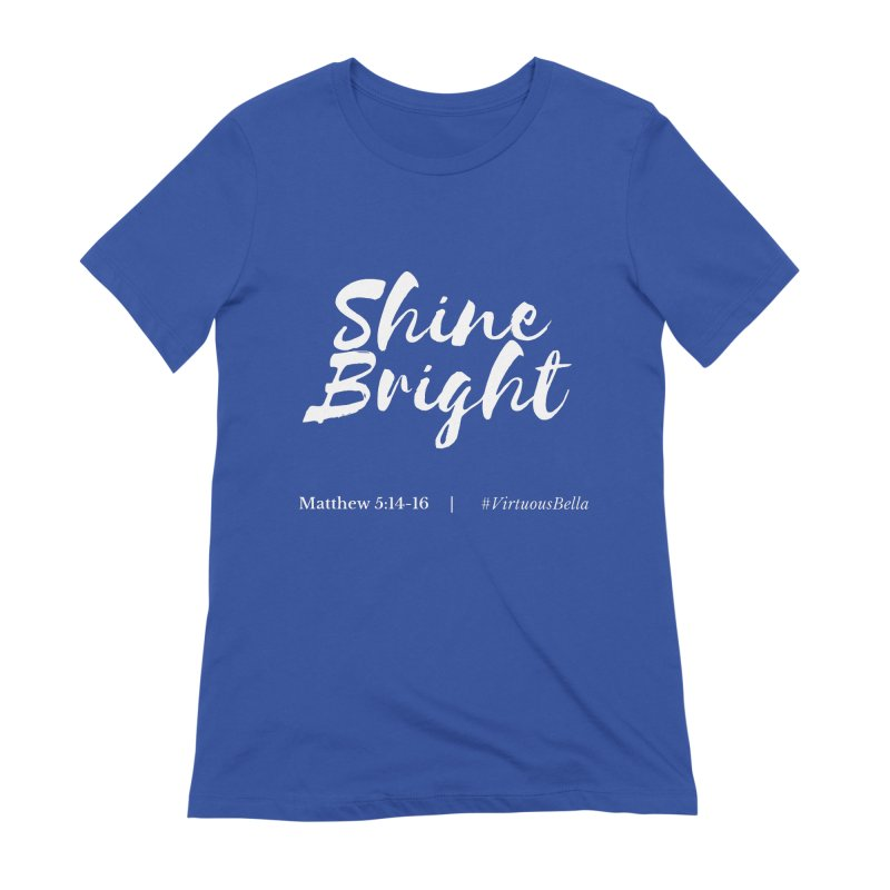Shine Bright (White Letters) Women's Clothing, Home and Accessories Women's Extra Soft T-Shirt by Virtuousbella Boutique