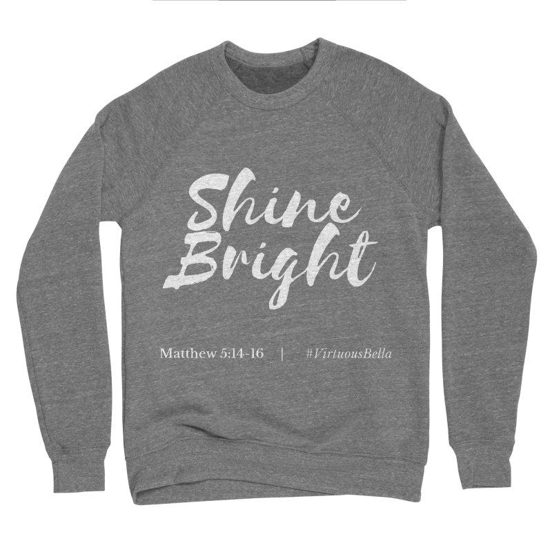 Shine Bright Purple (White Letters) Women's Sponge Fleece Sweatshirt by Living Virtuous Boutique