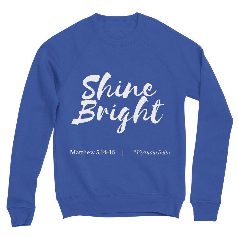 Shine Bright (White Letters) Women's Clothing, Home and Accessories Women's Sponge Fleece Sweatshirt by Virtuousbella Boutique
