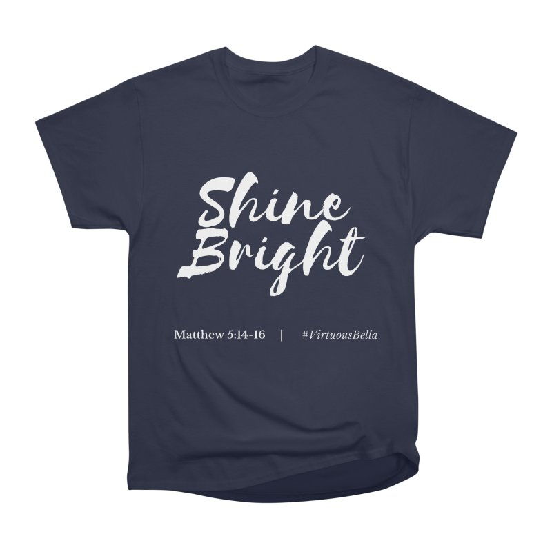 Shine Bright Purple (White Letters) Women's Heavyweight Unisex T-Shirt by Virtuousbella Boutique