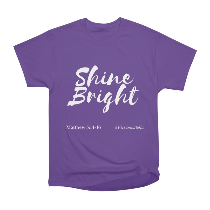 Shine Bright Purple (White Letters) Women's Heavyweight Unisex T-Shirt by Living Virtuous Boutique