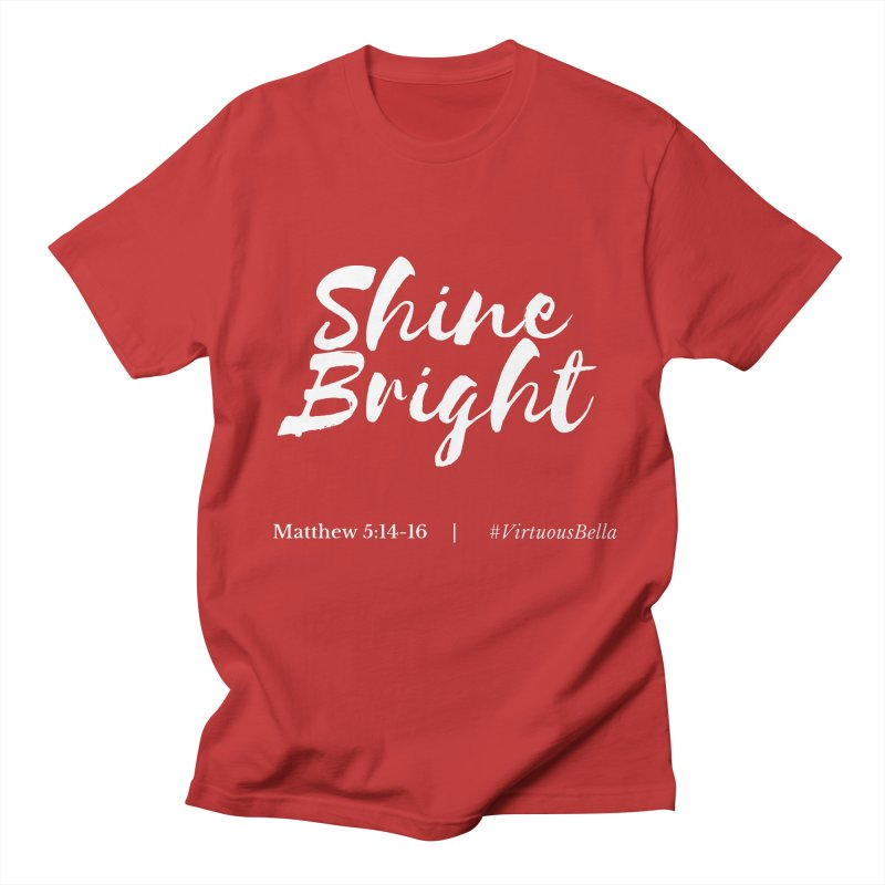 Shine Bright (White Letters) Women's Clothing, Home and Accessories Women's Regular Unisex T-Shirt by Virtuousbella Boutique
