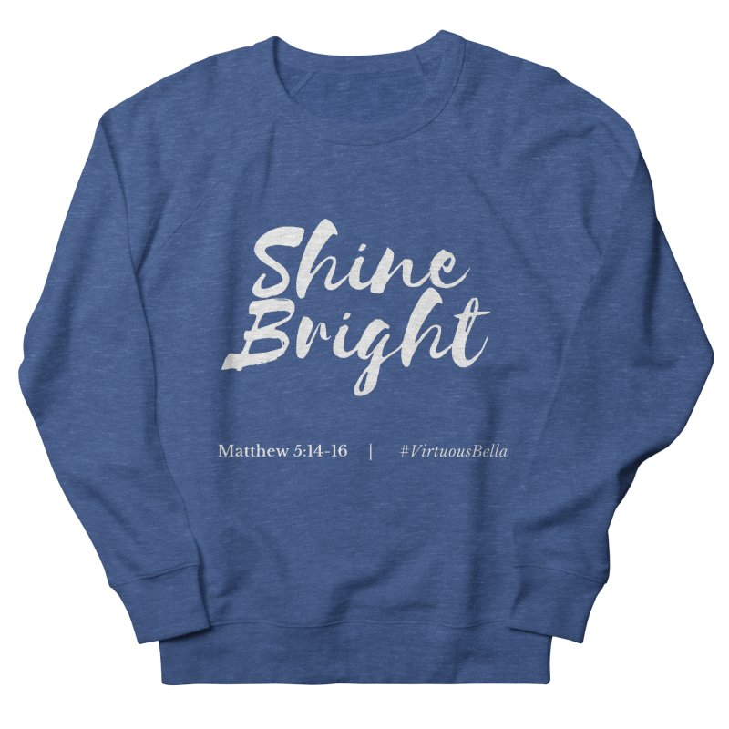 Shine Bright Purple (White Letters) Women's French Terry Sweatshirt by Living Virtuous Boutique