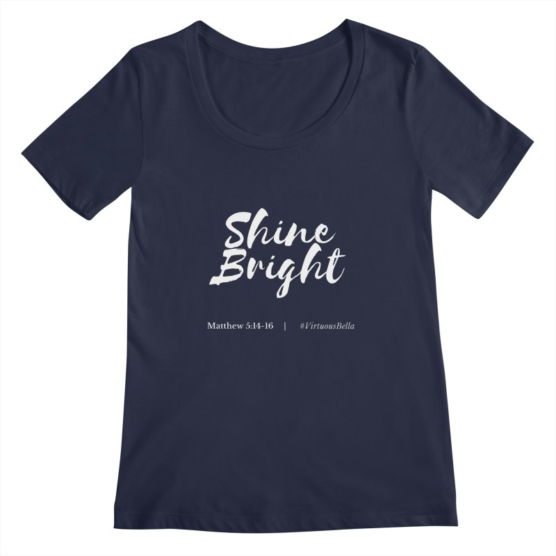 Shine Bright (White Letters) Women's Clothing, Home and Accessories Women's Regular Scoop Neck by Virtuousbella Boutique