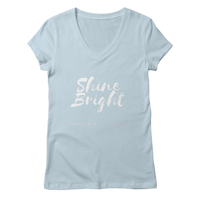 Shine Bright (White Letters) Women's Clothing, Home and Accessories Women's Regular V-Neck by Virtuousbella Boutique
