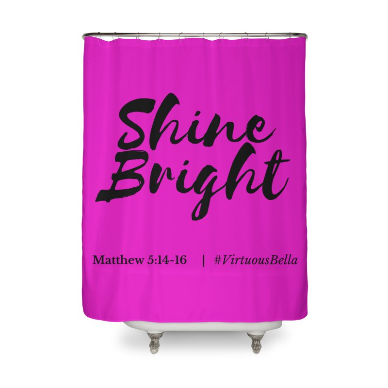 Shine Bright Hot Pink ( Black Letter) Home Shower Curtain by Living Virtuous Boutique