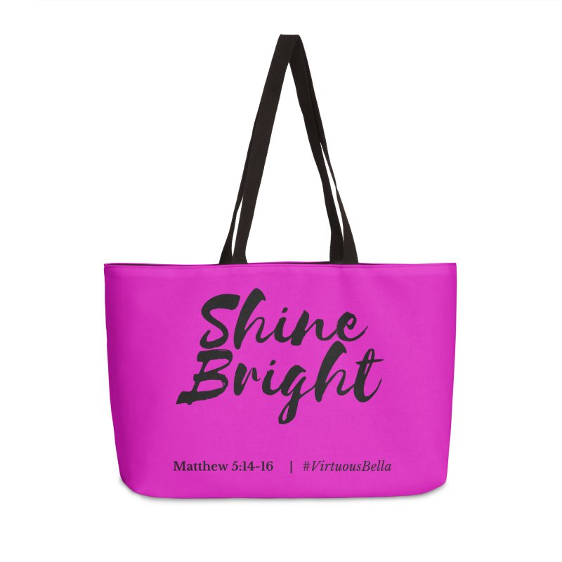 Shine Bright Hot Pink ( Black Letter) Accessories Weekender Bag Bag by Living Virtuous Boutique