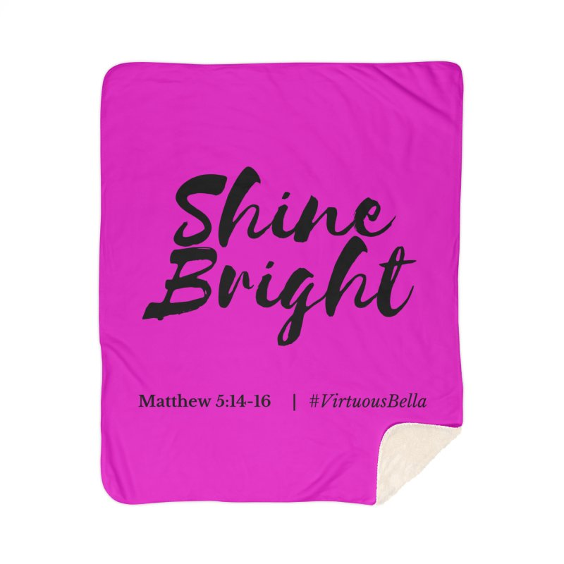Shine Bright Hot Pink ( Black Letter) Home Blanket by Living Virtuous Boutique