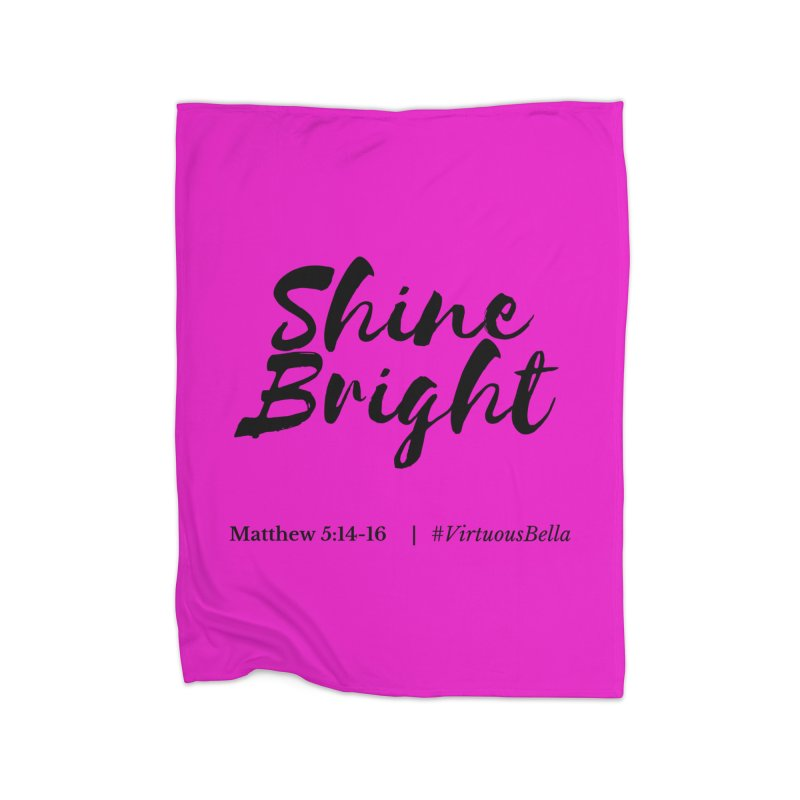 Shine Bright Hot Pink ( Black Letter) Home Fleece Blanket Blanket by Living Virtuous Boutique