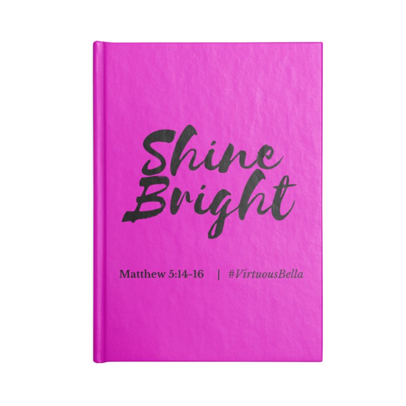 Shine Bright Hot Pink ( Black Letter) Accessories Lined Journal Notebook by Virtuousbella Boutique