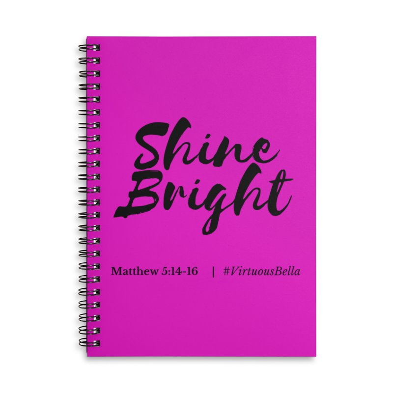 Shine Bright Hot Pink ( Black Letter) Accessories Lined Spiral Notebook by Living Virtuous Boutique