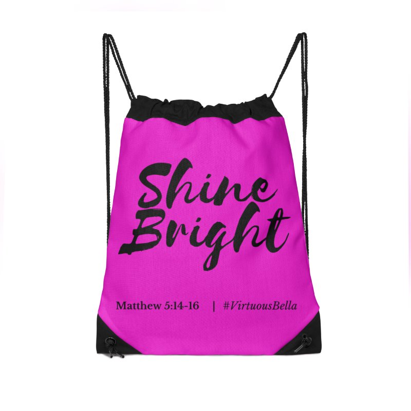 Shine Bright Hot Pink ( Black Letter) Accessories Drawstring Bag Bag by Living Virtuous Boutique