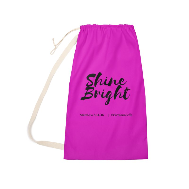 Shine Bright Hot Pink ( Black Letter) Accessories Laundry Bag Bag by Living Virtuous Boutique