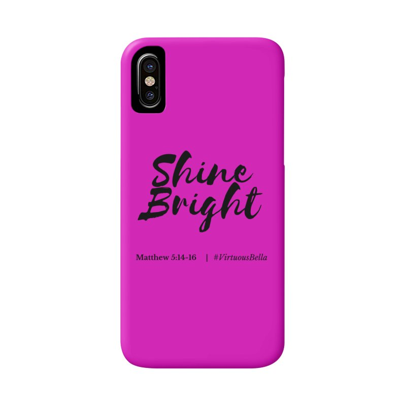 Shine Bright Hot Pink ( Black Letter) Accessories Phone Case by Living Virtuous Boutique