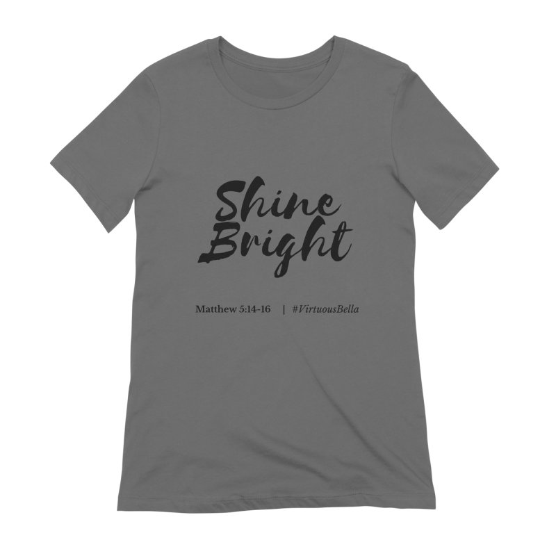 Shine Bright Hot Pink ( Black Letter) Women's Extra Soft T-Shirt by Living Virtuous Boutique