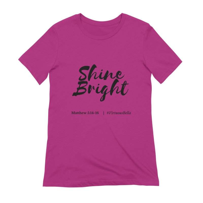 Shine Bright ( Black Letter) Women's Clothing, Home and Accessories Women's Extra Soft T-Shirt by Virtuousbella Boutique