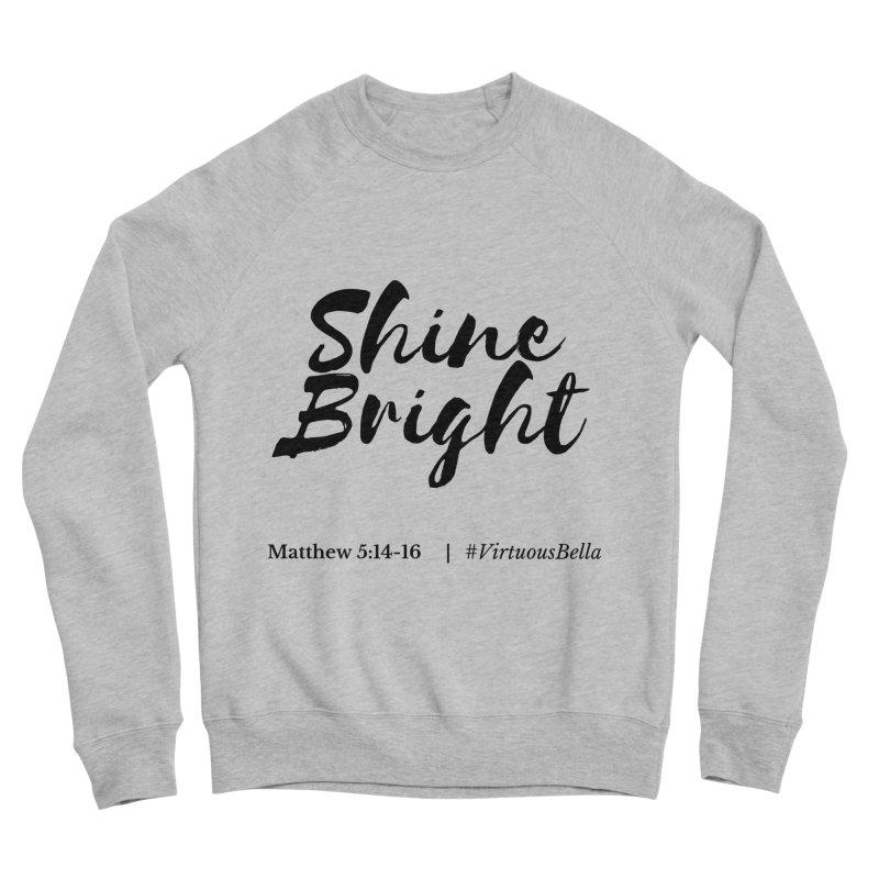 Shine Bright Hot Pink ( Black Letter) Women's Sponge Fleece Sweatshirt by Living Virtuous Boutique