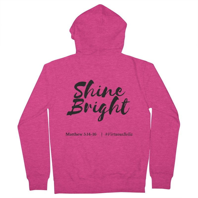 Shine Bright Hot Pink ( Black Letter) Women's Zip-Up Hoody by Virtuousbella Boutique