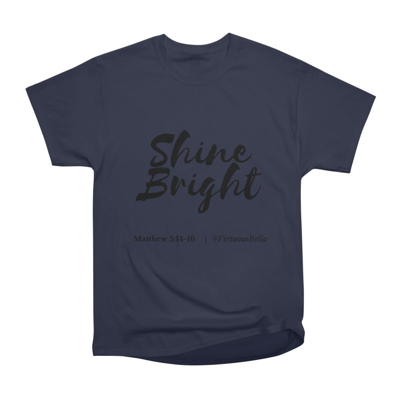 Shine Bright Hot Pink ( Black Letter) Women's Heavyweight Unisex T-Shirt by Virtuousbella Boutique