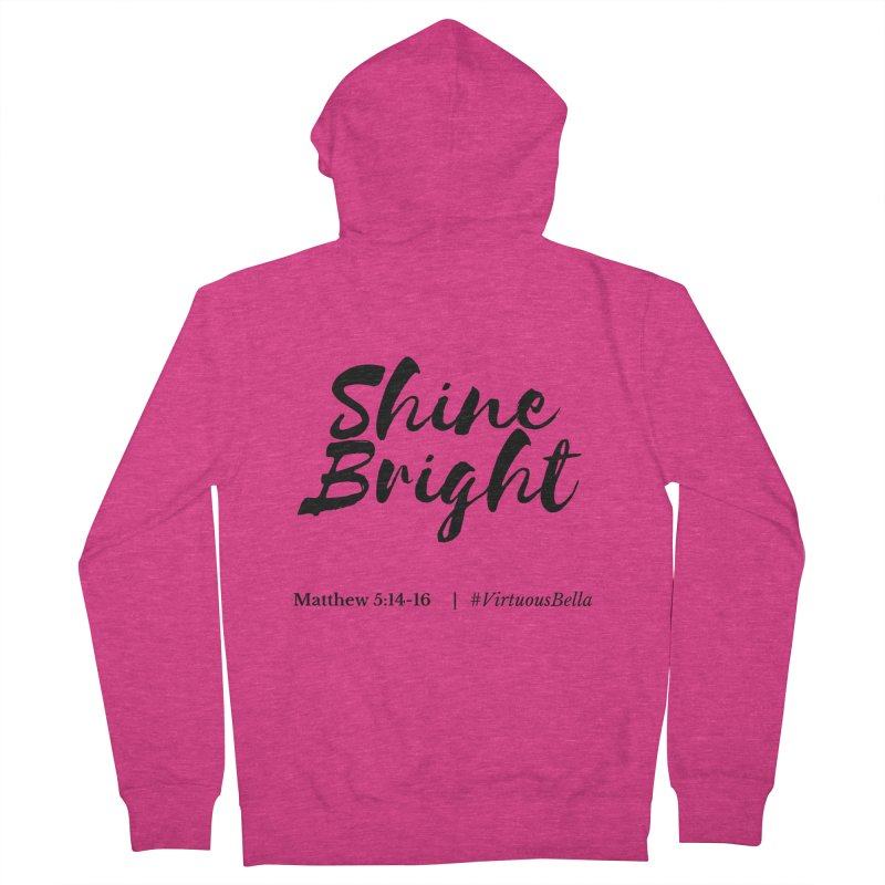 Shine Bright Hot Pink ( Black Letter) in Women's French Terry Zip-Up Hoody Heather Heliconia by Living Virtuous Boutique