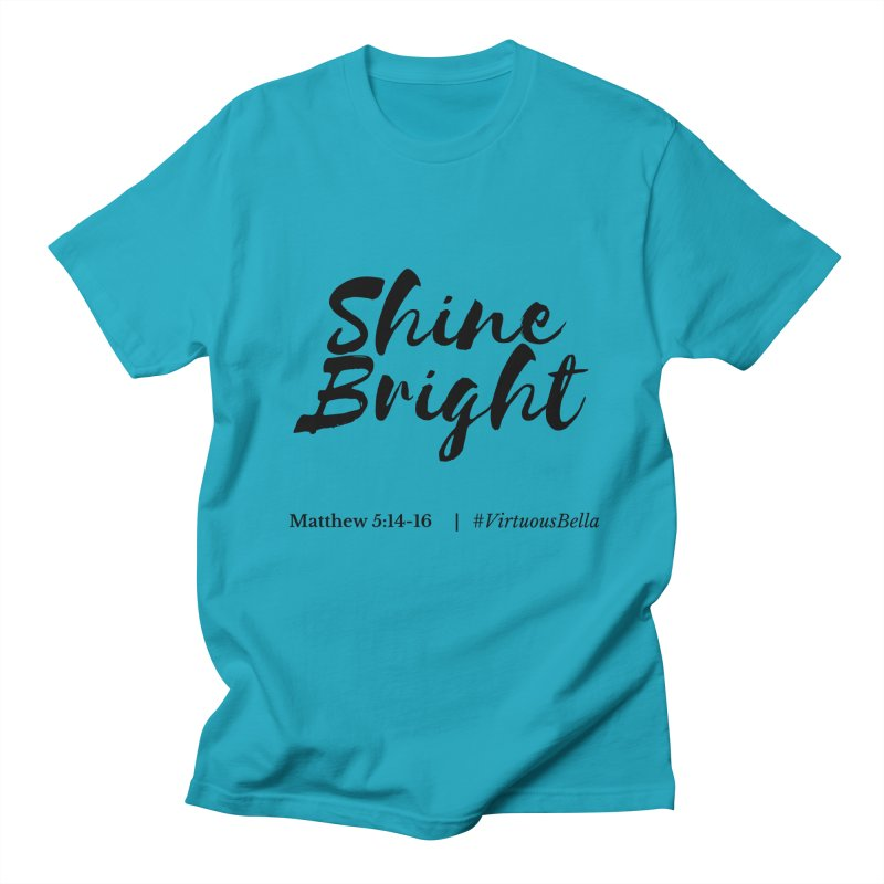 Shine Bright ( Black Letter) Women's Clothing, Home and Accessories Women's Regular Unisex T-Shirt by Virtuousbella Boutique