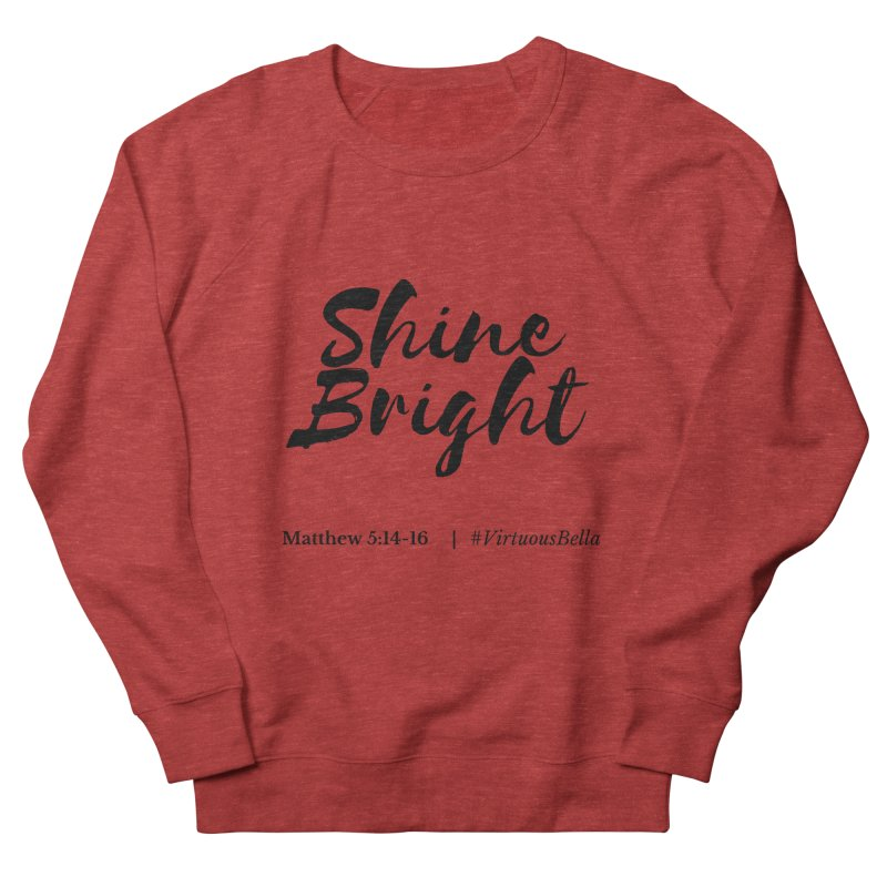 Shine Bright Hot Pink ( Black Letter) Women's French Terry Sweatshirt by Living Virtuous Boutique