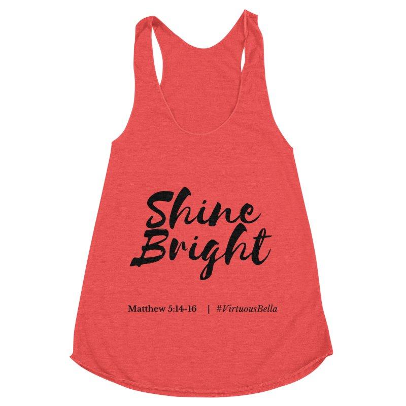 Shine Bright Hot Pink ( Black Letter) Women's Racerback Triblend Tank by Living Virtuous Boutique