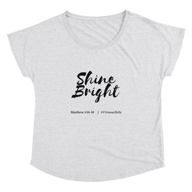 Shine Bright ( Black Letter) Women's Clothing, Home and Accessories Women's Dolman Scoop Neck by Virtuousbella Boutique
