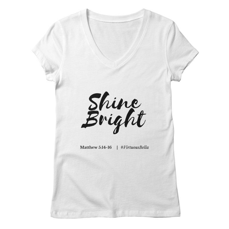 Shine Bright Hot Pink ( Black Letter) Women's Regular V-Neck by Virtuousbella Boutique