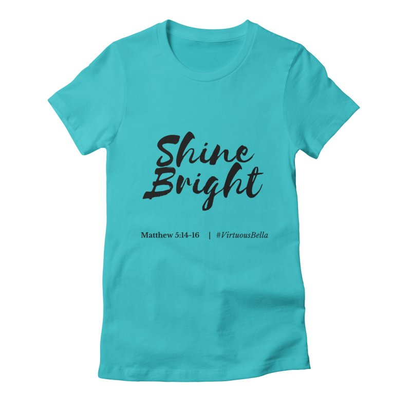 Shine Bright Hot Pink ( Black Letter) in Women's Fitted T-Shirt Pacific Blue by Living Virtuous Boutique