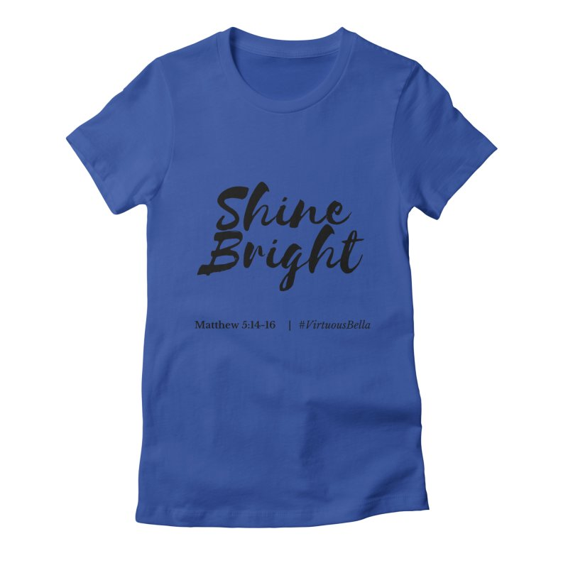 Shine Bright Hot Pink ( Black Letter) Women's Fitted T-Shirt by Living Virtuous Boutique