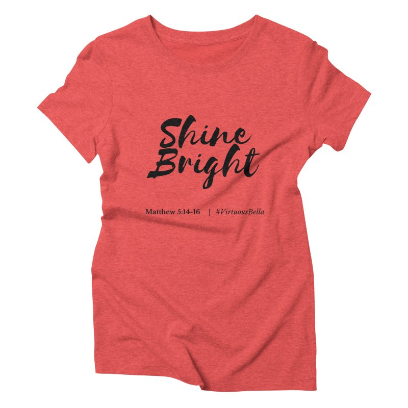 Shine Bright Hot Pink ( Black Letter) Women's Triblend T-Shirt by Living Virtuous Boutique