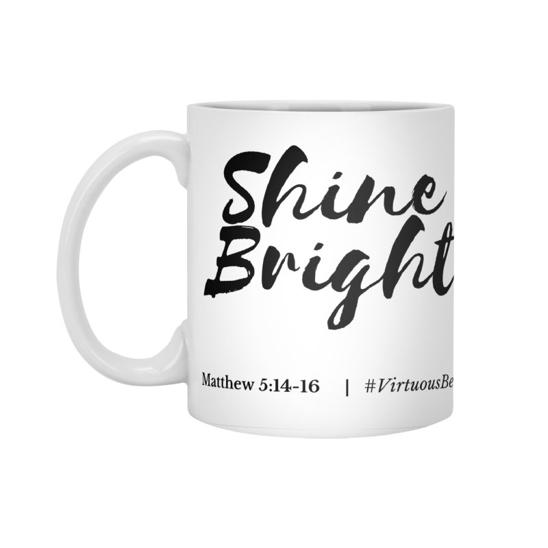 Shine Bright Accessories (Black Letters) Accessories Standard Mug by Living Virtuous Boutique
