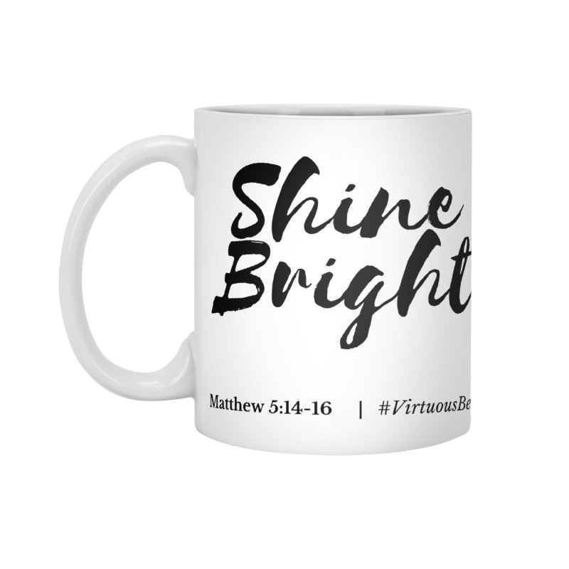 Shine Bright Accessories (Black Letters) Accessories Mug by Virtuousbella Boutique
