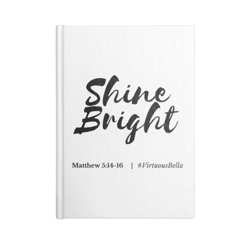 Shine Bright Accessories (Black Letters) Accessories Lined Journal Notebook by Virtuousbella Boutique