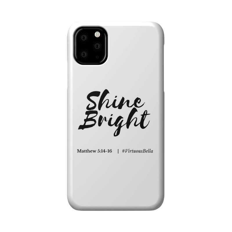 Shine Bright Accessories (Black Letters) Accessories Phone Case by Living Virtuous Boutique