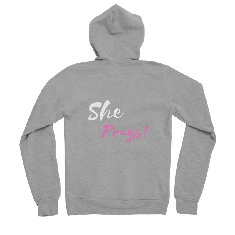 She Prays (Pink and White Letters) Women's Sponge Fleece Zip-Up Hoody by Virtuousbella Boutique