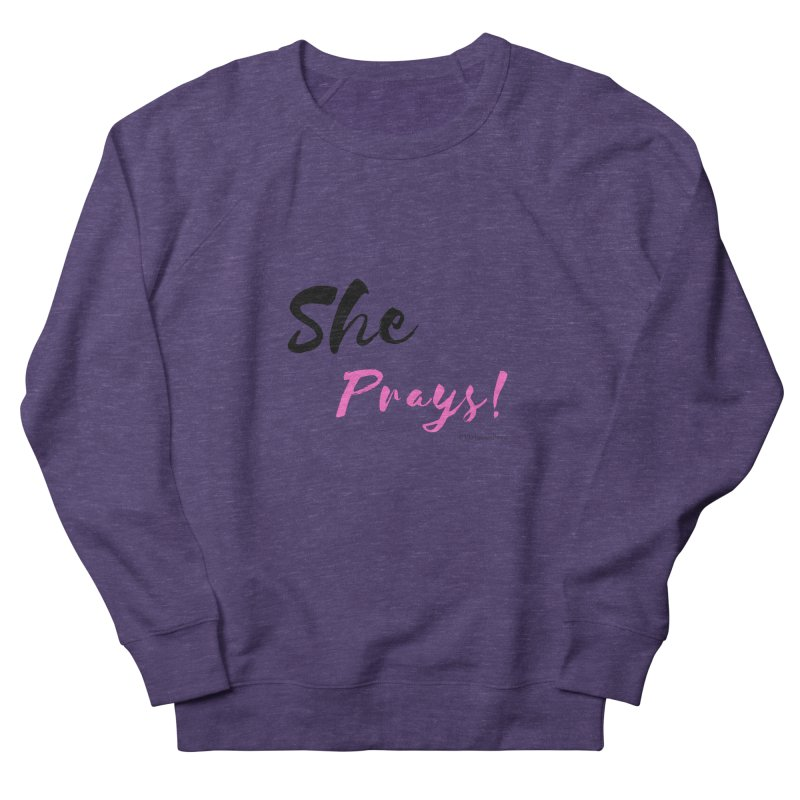 She Prays (Black&Pink Letters) Women's French Terry Sweatshirt by Virtuousbella Boutique