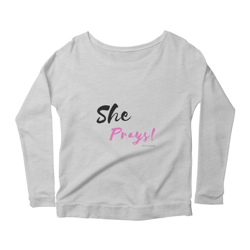 She Prays (Black&Pink Letters) in Women's Scoop Neck Longsleeve T-Shirt Heather Grey by Virtuousbella Boutique