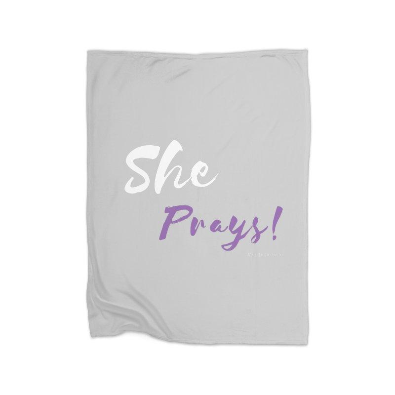 She Prays ( White & Purple Letters) Home Fleece Blanket Blanket by Virtuousbella Boutique