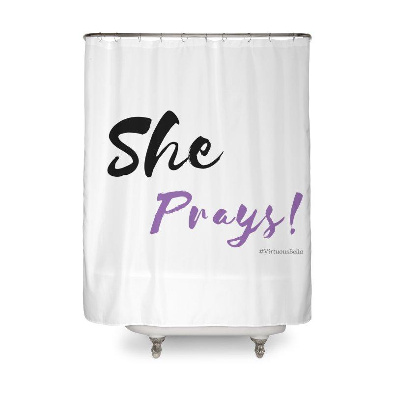 She Prays (Black & Purple Letters) Home Shower Curtain by Virtuousbella Boutique