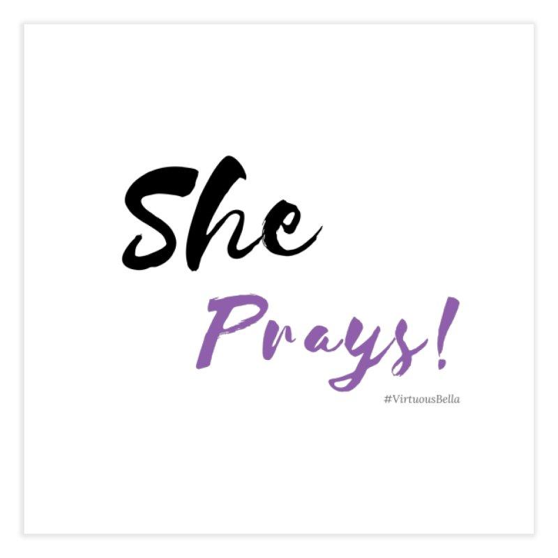 She Prays (Black & Purple Letters) Home Fine Art Print by Virtuousbella Boutique