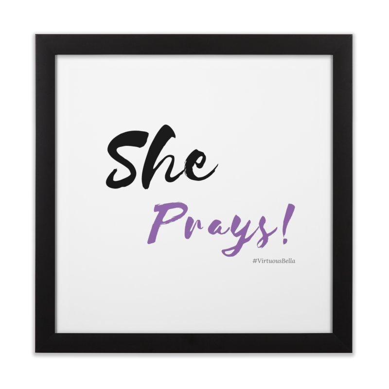 She Prays (Black & Purple Letters) Home Framed Fine Art Print by Virtuousbella Boutique