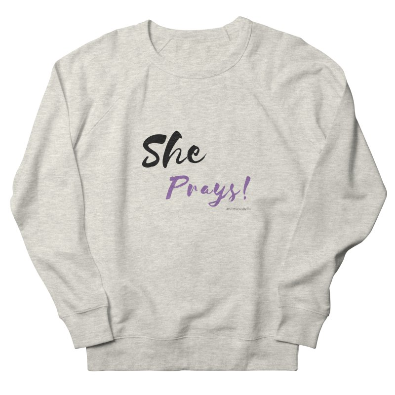 She Prays (Black & Purple Letters) Women's French Terry Sweatshirt by Virtuousbella Boutique
