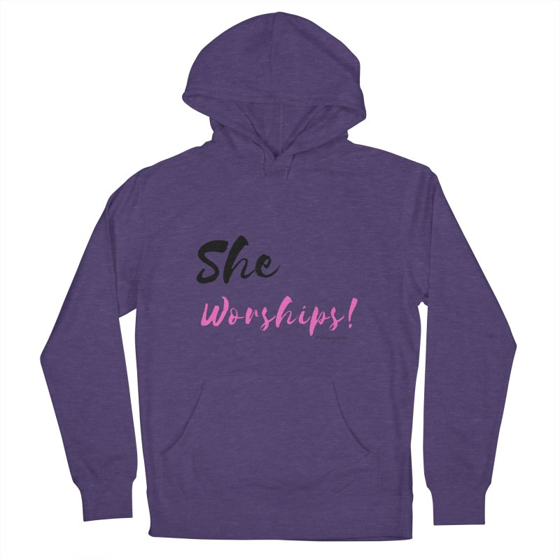 She Worships (Black & Pink Letters) Women's French Terry Pullover Hoody by Virtuousbella Boutique